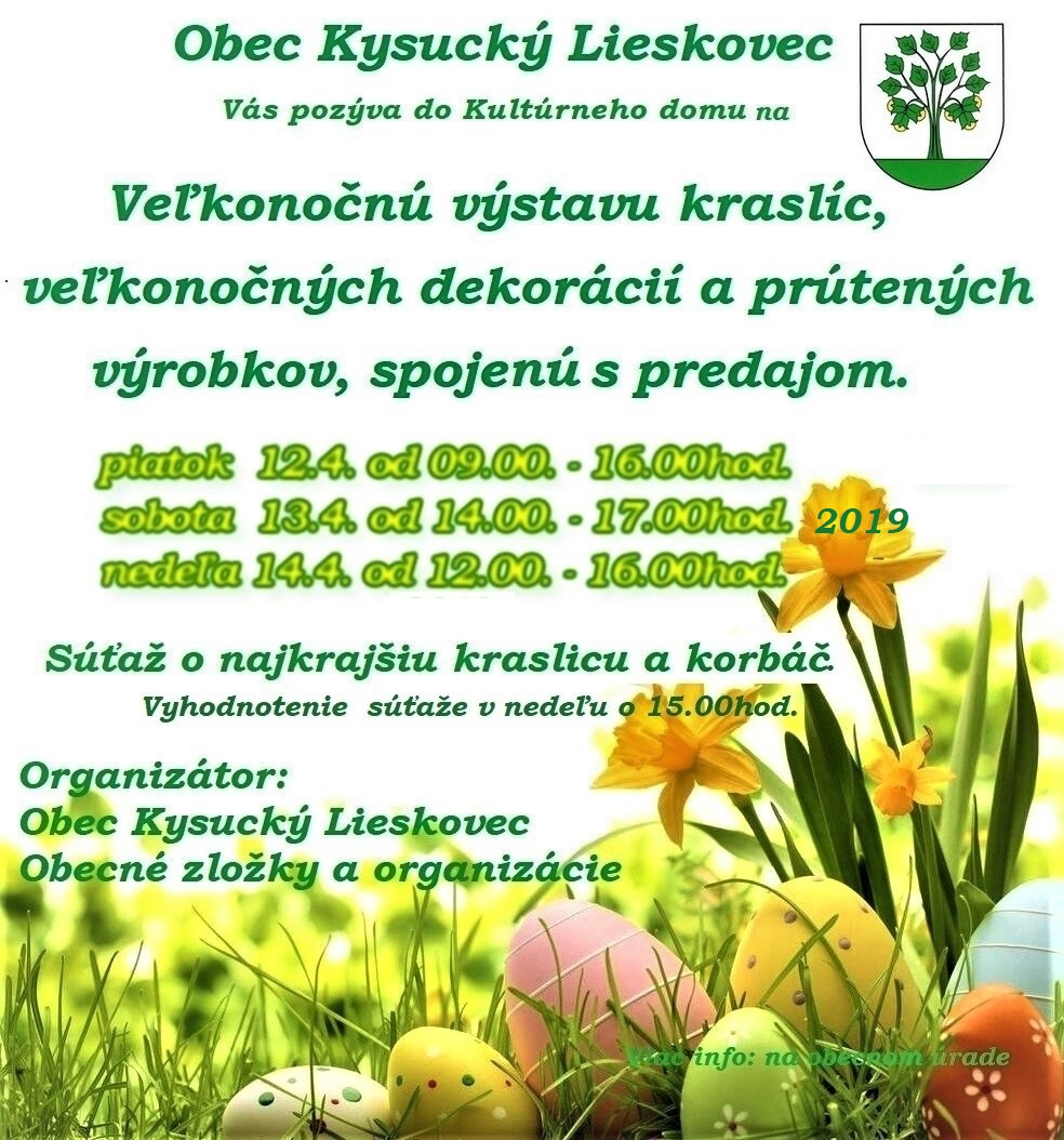 Srdečne Vás Pozývame  na VEĽKONOČNÚ VÝSTAVU, ktorá sa bude konať 12.13.14 apríla 2019 v kultúrnom dome.
