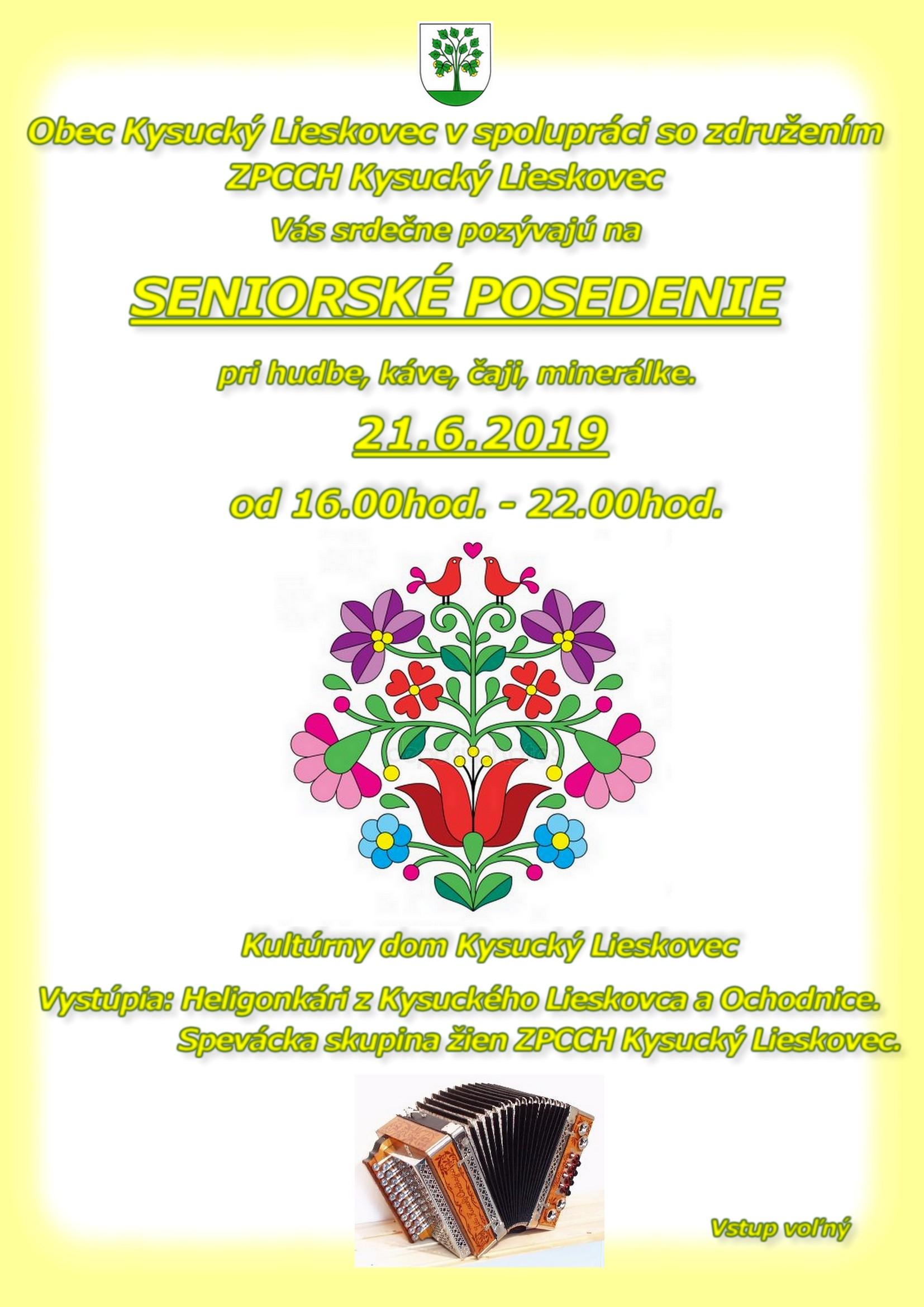 Obec Kysucký Lieskovec v spolupráci so združením ZPCCH Kysucký Lieskovec Vás srdečne pozývajú na SENIORSKÉ POSEDENIE 21.6.2019 od 16:00 - 22:00.