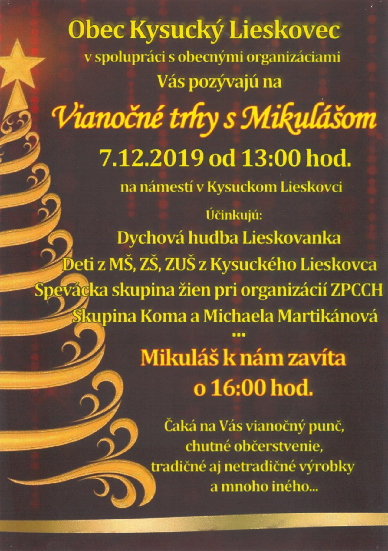 Obec Kysucký Lieskovec v spolupráci s obecnými organizáciami Vás pozývajú na Vianočné trhy s Mikulášom dňa 7.12.2019 od 13:00 hod.
