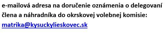 e-mailová adresa na doručenie oznámenia o delegovaní člena a náhradníka do okrskovej volebnej komisie