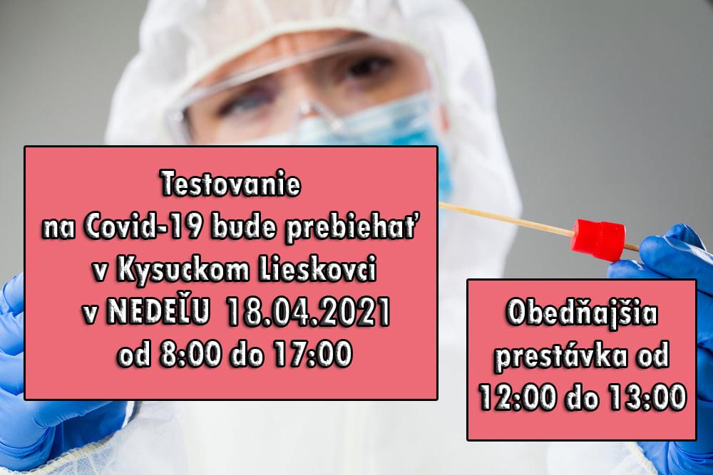 Testovanie na Covid-19 bude prebiehať v Kysuckom Lieskovci v NEDEĽU 18.04.2021 od 8:00 do 17:00